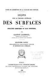 Leçons sur la théorie générale des surfaces et les applications géométriques du calcul infinitésimal: ptie. Déformation infiniment petite et réprésentation sphérique. Notes et additions: I. Sur les méthodes d'approximations successives dans la théorie des équations différentielles, par E. Picard. II. Sur les géodésiques à intégrales quadratiques, par G. Koenigs. III. Sur la théorie des équations aux dérivées partielles du second ordre, par E. Cosserat. IV-XI. Par l'auteur. 1896