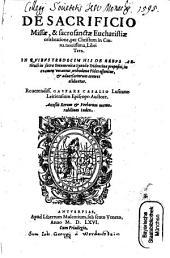 De Sacrificio missae et Sacrosanctae Eucharistiae Sacramento ...: libri 3