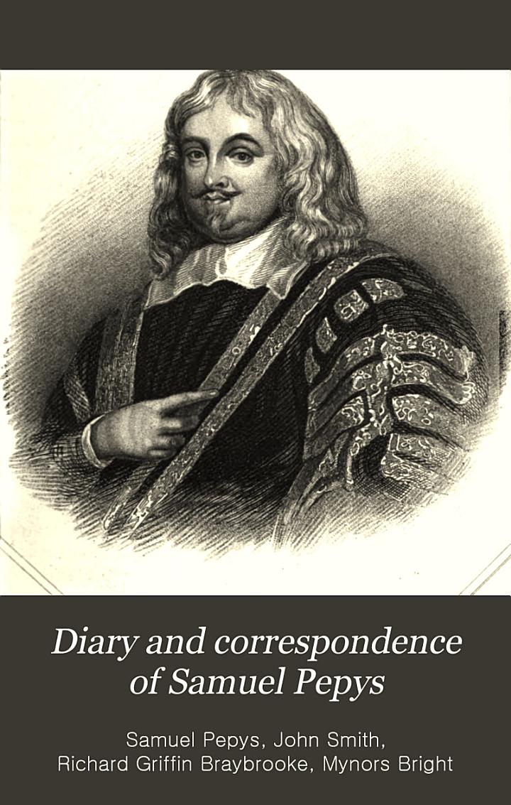 Diary and Correspondence of Samuel Pepys ...