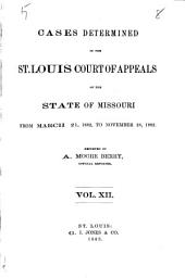 Cases Determined in the St. Louis Court of Appeals of the State of Missouri: Volume 12