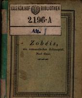 Taschenbuch auf das Jahr 1807. Zobe'is, ein romantisches Schauspiel in 5 Aufz. Nach dem Mährchen des Gozzi