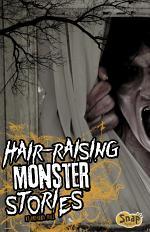 Hair-Raising Monster Stories