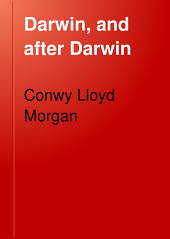 Darwin and After Darwin: An Exposition of the Darwinian Theory and a Discussion of Post-Darwinian Questions, Volume 1