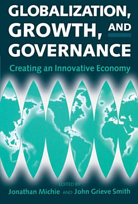 Globalization  Growth  and Governance   Towards an Innovative Economy