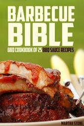 Barbecue Bible: BBQ Cookbook of 25 BBQ Sauce Recipes