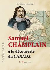 Samuel Champlain: À la découverte du Canada