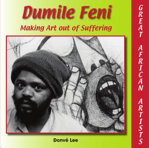 Dumile Feni  Making Art out of Suffering