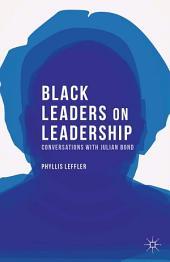 Black Leaders on Leadership: Conversations with Julian Bond