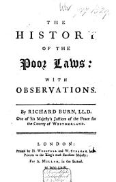 The History of the Poor Laws: With Observations