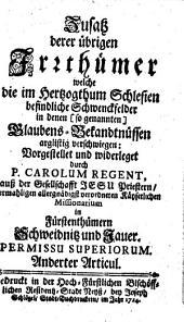 Zusatz derer übrigen Irrthümer welche die im Hertzogthum Schlesien befindliche Schwenckfelder in denen (so genannten) Glaubens-Bekandtnüssen arglistig verschwiegen: Anderter Articul