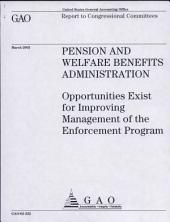 Pension and Welfare Benefits Administration: Opportunities Exist for Improving Management of the Enforcement Program