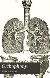 "Orthophony: Or the Cultivation of the Voice in Elocution. A Manual of Elementary Exercises, Adapted to Dr. Rush's ""Philosophy of the Human Voice"", and the System of Vocal Culture Introduced by Mr. James E. Murdoch ..."