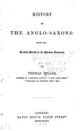 History of the Anglo-Saxons: From the Earliest Period to the Norman Conquest