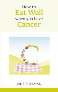 How to Eat Well when you have Cancer PDF