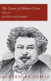 The Count of Monte Cristo - Vol V. (In Five Volumes)