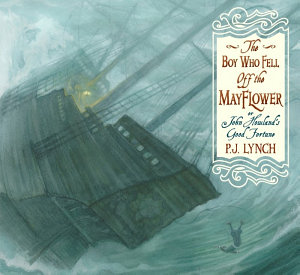 The Boy who Fell Off the Mayflower  Or  John Howland s Good Fortune