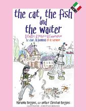 The Cat, the Fish and the Waiter (Italian Edition): Il Gatto, Il Pesce E Il Cameriere