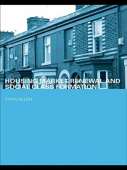 Housing Market Renewal and Social Class PDF