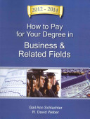 How to Pay for Your Degree in Business & Related Fields 2012-2014