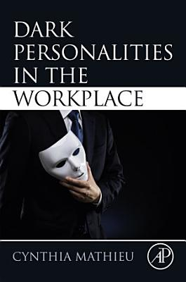 Dark Personalities in the Workplace