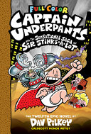 Captain Underpants and the Sensational Saga of Sir Stinks-A-Lot: Color Edition (Captain Underpants #12) (Color Edition), Volume 12