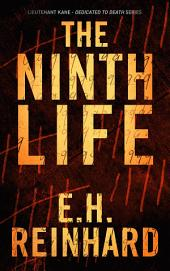 The Ninth Life: Lieutenant Kane- Dedicated to Death Series, Book 2