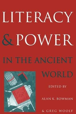 Literacy and Power in the Ancient World PDF