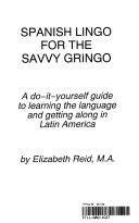 Spanish Lingo for the Savvy Gringo PDF