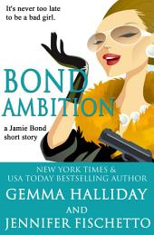 Bond Ambition : a Jamie Bond Mysteries short story