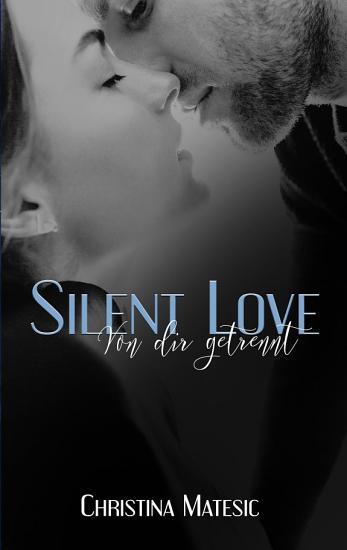 Silent Love   Von dir getrennt PDF