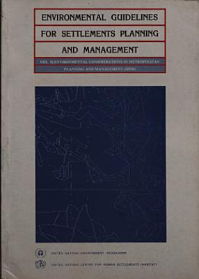 Environmental Guidelines for Settlements Planning and Management  Environmental considerations in metropolitan planning and management  MPM
