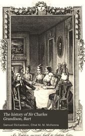 The History of Sir Charles Grandison, Bart: Volume 1