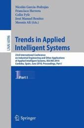Trends in Applied Intelligent Systems: 23rd International Conference on Industrial Engineering and Other Applications of Applied Intelligent Systems, IEA/AIE 2010, Cordoba, Spain, June 1-4, 2010, Proceedings, Part 1