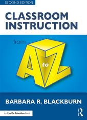 Classroom Instruction from A to Z: Edition 2