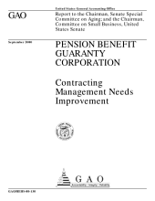 Pension Benefit Guaranty Corporation contracting management needs improvement : report to the Chairman, Senate Special Committee on Aging; and the Chairman, Committee on Small Business, United States Senate