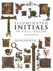 Illuminated Initials in Full Color: 548 Designs