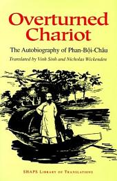 Overturned Chariot: The Autobiography of Phan-B?i-Châu