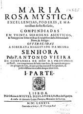 Maria rosa mystica: excellencias, poderes, e maravilhas do seu rosario compendiadas em trinta sermoens asceticos ..., Página 1
