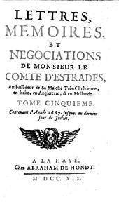Lettres, memoires, et negociations pendant les annees 1637 jusqu'a 1668 inclusivement: Volume5