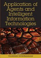 Application of Agents and Intelligent Information Technologies PDF