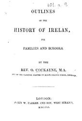 Outlines of the History of Ireland, for families and schools