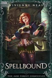 Spellbound - The Jade Forest Chronicles 2