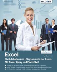Excel Pivot Tabellen und  Diagramme in der Praxis  Mit Power Query und PowerPivot PDF