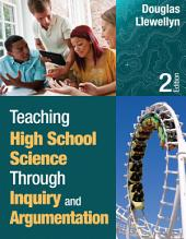Teaching High School Science Through Inquiry and Argumentation: Edition 2