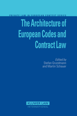 The Architecture of European Codes and Contract Law