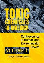 Toxic Chemicals in America: Controversies in Human and Environmental Health [2 volumes]