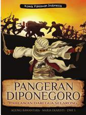 Komik Pahlawan Indonesia: Pangeran Diponegoro, Pahlawan Dari Gua Selarong