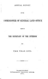 Annual Report, Commissioner of the General Land Office to the Secretary of the Interior for Fiscal Year Ended ...: 1869-1870