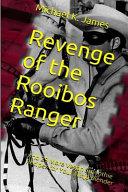 Revenge of the Rooibos Ranger