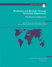 Resilience and Growth Through Sustained Adjustment: The Moroccan Experience